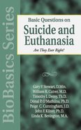 Basic Questions on Suicide and Euthanasia (Biobasics Series)