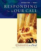Companions in Christ #04: Responding to Our Call (Participants Book) (Companions In Christ Series)