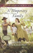 A Temporary Family (Prairie Courtships) (Love Inspired Series Historical)