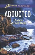 Abducted (Pacific Coast Private Eyes) (Love Inspired Suspense Series)