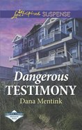 Dangerous Testimony (Pacific Coast Private Eyes) (Love Inspired Suspense Series)