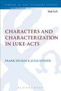 Characters and Characterization in Luke-Acts (Look n Talk Series)