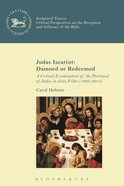 Judas Iscariot: Damned Or Redeemed: A Critical Examination of the Portrayal of Judas in Jesus Films (1902-2014) (Look n Talk Series)