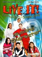 Building Character (Live It! Series)