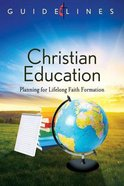 Christian Education (Guidelines For Leading Your Congregation Series)