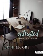 Entrusted: A Study of 2 Timothy (Bible Study Book)