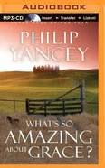 Whats So Amazing About Grace? (Unabridged, Mp3)