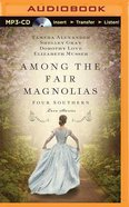 Among the Fair Magnolias (Unabridged, MP3) (Four In One Auction Fiction Series)