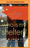 Who is My Shelter? (Unabridged, MP3) (#04 in Yada Yada House Of Hope Audio Book Series)
