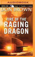Fire of the Raging Dragon (Unabridged, MP3) (#02 in Pacific Rim Audio Series)