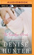 The Goodbye Bride (Unabridged, MP3) (#02 in Summer Harbor Audio Series)