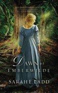Dawn At Emberwilde (Unabridged, 8 CDS) (#02 in Treasures Of Surrey Novel Audio Series)
