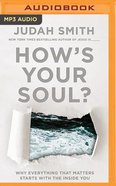 Hows Your Soul (Unabridged, MP3)