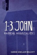 1-3 John - Radical Hospitality (Not Your Average Bible Study Series)