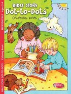 Bible Story Dot-To-Dots Coloring Book (Ages 2-4) (Warner Press Colouring/activity Under 5s Series)