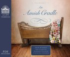 An Amish Cradle (Unabridged, 9 CDS) (Four In One Auction Fiction Series)
