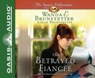 The Betrayed Fiancee (Unabridged, 2 CDS) (#03 in The Amish Millionaire Audio Series)