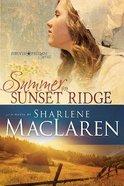 Summer on Sunset Ridge (#01 in Forever Freedom Series)
