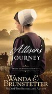 Allisons Journey (#04 in Brides Of Webster County Series)