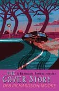 The Cover Story (#02 in A Branigan Powers Mystery Series)