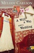 Will, a Way, and a Wedding, a (Dear Daphne Novel Series)