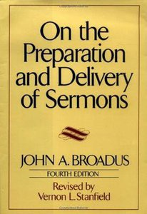 On the Preparation and Delivery of Sermons (4th Edition)