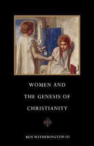 Women & the Genesis of Christianity