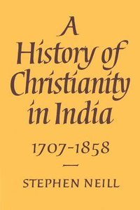 A History of Christianity in India (Vol 2)