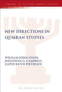 New Directions in Qumran Studies (Library Of Second Temple Studies Series)