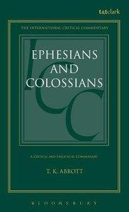 Ephesians and Colossians (International Critical Commentary Series)