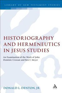 Historiography and Hermeneutics in Jesus Studies (Journal For The Study Of The New Testament Supplement Series)