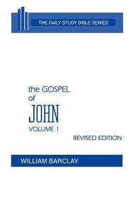 Gospel of John (Volume 1) (Daily Study Bible New Testament Series)