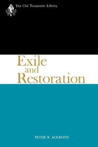 Exile and Restoration (Old Testament Library Series)