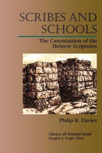 Scribes and Schools (Library Of Ancient Israel Series)
