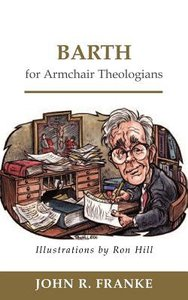 Barth For Armchair Theologians (Armchair Theologians Series)
