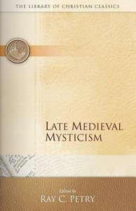 Late Medieval Mysticism (Library Of Christian Classics Series)