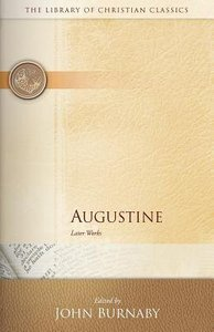 Augustine (Library Of Christian Classics Series)
