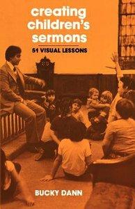Creating Childrens Sermons
