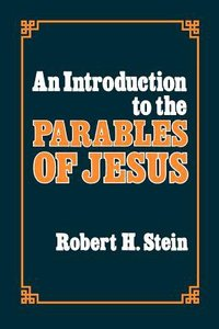 An Introduction to the Parables of Jesus