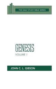 Genesis (Volume 1) (Daily Study Bible Old Testament Series)