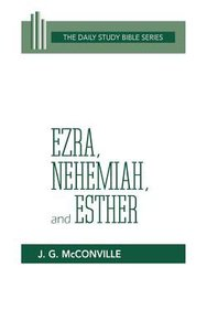 Ezra, Nehemiah and Esther (Daily Study Bible Old Testament Series)