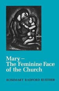 Mary - the Feminine Face of the Church