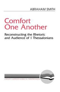 Comfort One Another (Literary Currents In Biblical Interpretation Series)