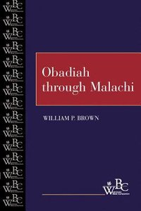 Obadiah Through Malachi (Westminster Bible Companion Series)