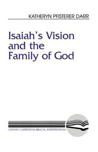 Isaiahs Vision and the Family of God (Literary Currents In Biblical Interpretation Series)