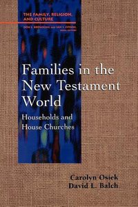 Families in the New Testament World (Family Religion & Culture Series)