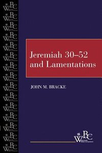 Jeremiah 30-52 and Lamentations (Westminster Bible Companion Series)