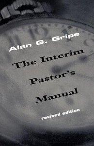 The Interim Pastors Manual