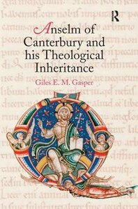 Anselm of Canterbury and His Theological Inheritance