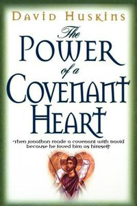 The Power of a Covenant Heart